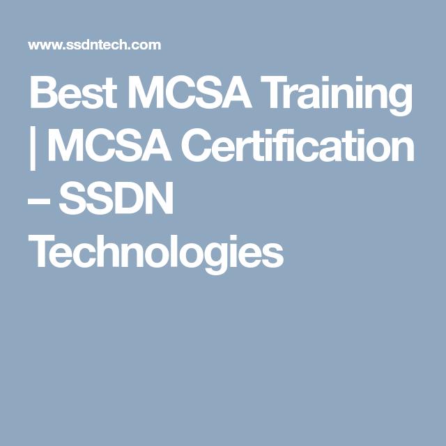 Best Mcsa Training Mcsa Certification Ssdn Technologies Mcsa