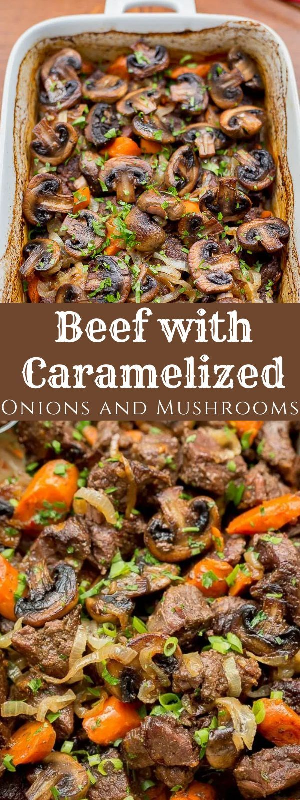 Beef with Caramelized Onions and Mushrooms - Let the Baking Begin!