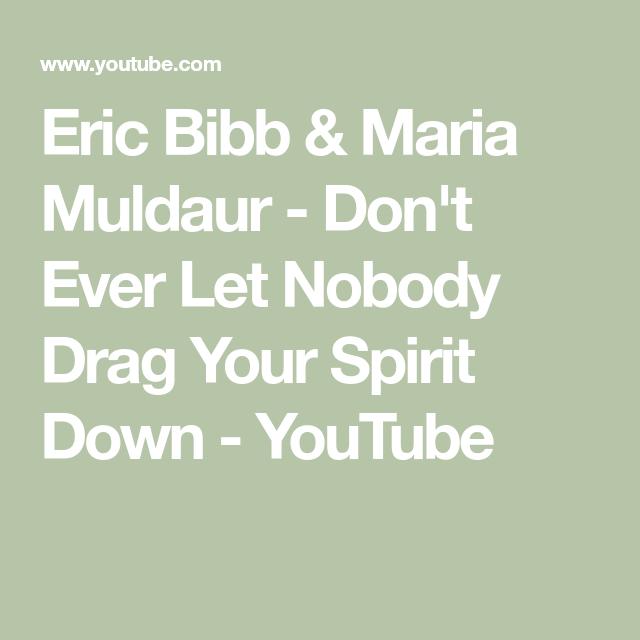Eric Bibb Maria Muldaur Don T Ever Let Nobody Drag Your Spirit Down Youtube Let It Be Eric Bibb
