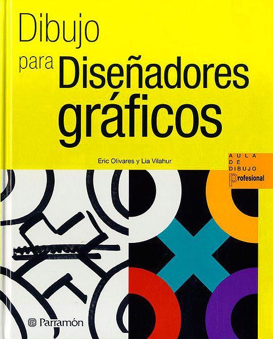 Libro. Dibujo para Diseñadores Gráficos. | Design | Libros