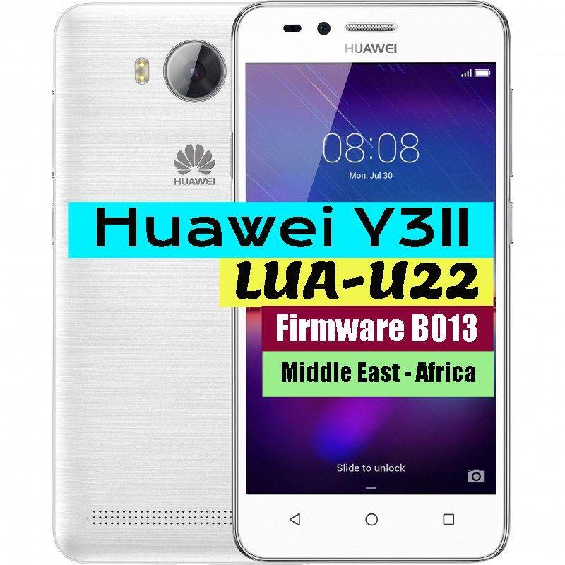 Huawei Y3II LUA-U22 Firmware B013 (Middle East - Africa