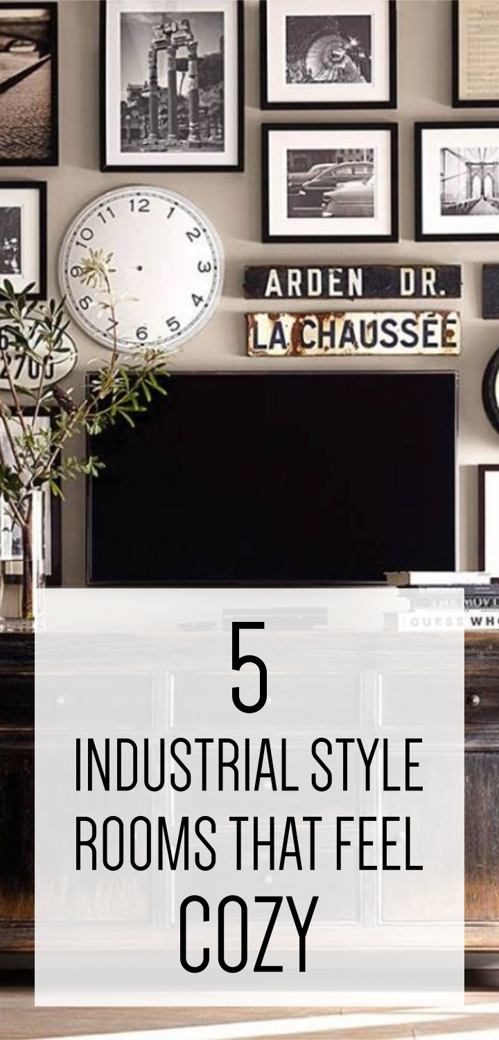 5 Industrial Style Rooms That Feel Cozy