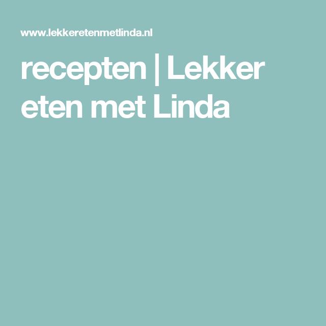 recepten | Lekker eten met Linda