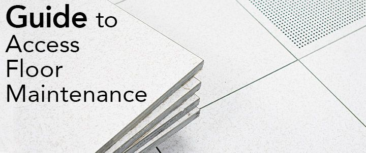 Online Free Guide to Maintenance on Raised Floor Systems Tate Inc # datacenter