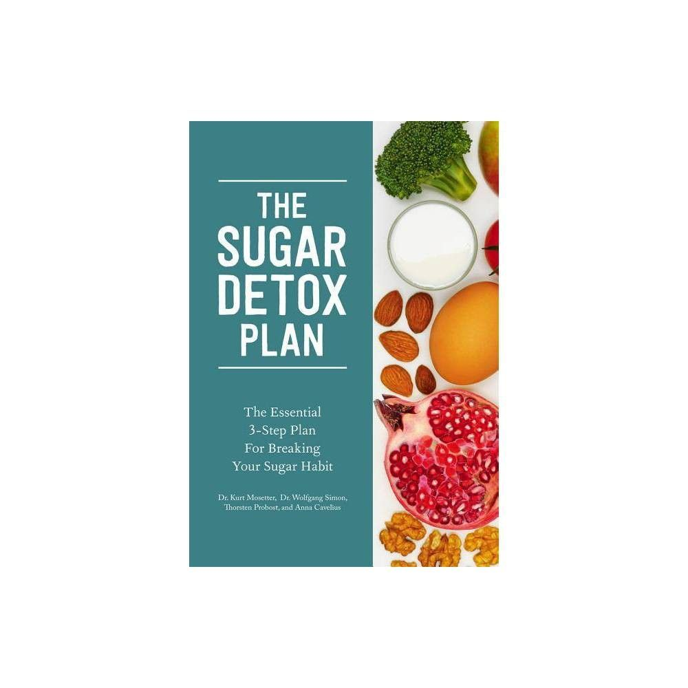 The Sugar Detox Plan - by Anna Cavelius (Paperback) #sugardetoxplan The Sugar Detox Plan - by Anna Cavelius (Paperback) #sugardetoxplan