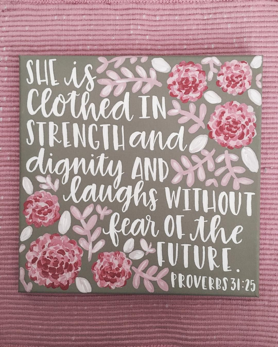 She Is Clothed In Strength And Dignity And Laughs Without Fear Of The Future Proverbs 31 25 Canvas Art Quotes Scripture Painting Canvas Quotes