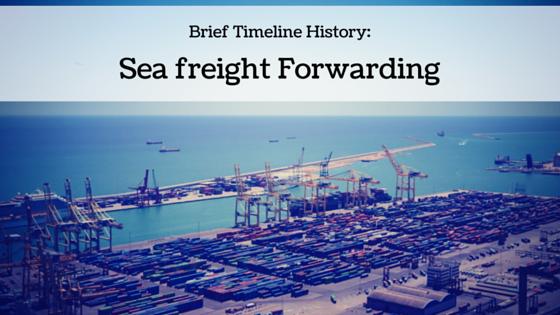 Brief Timeline History Sea Freight Forwarding History Sea Outdoor