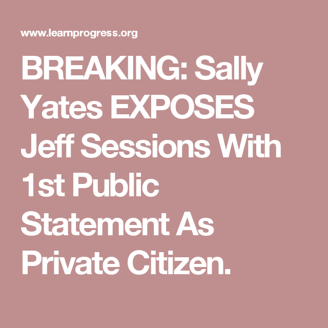 BREAKING: Sally Yates EXPOSES Jeff Sessions With 1st Public Statement As Private Citizen.