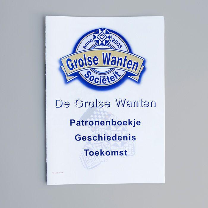 De Grolse Wanten : patronenboekje, geschiedenis, toekomst {available in library TextielMuseum}