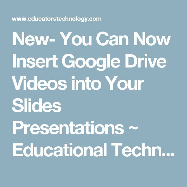 New- You Can Now Insert Google Drive Videos into Your Slides - spreadsheet google docs mobile
