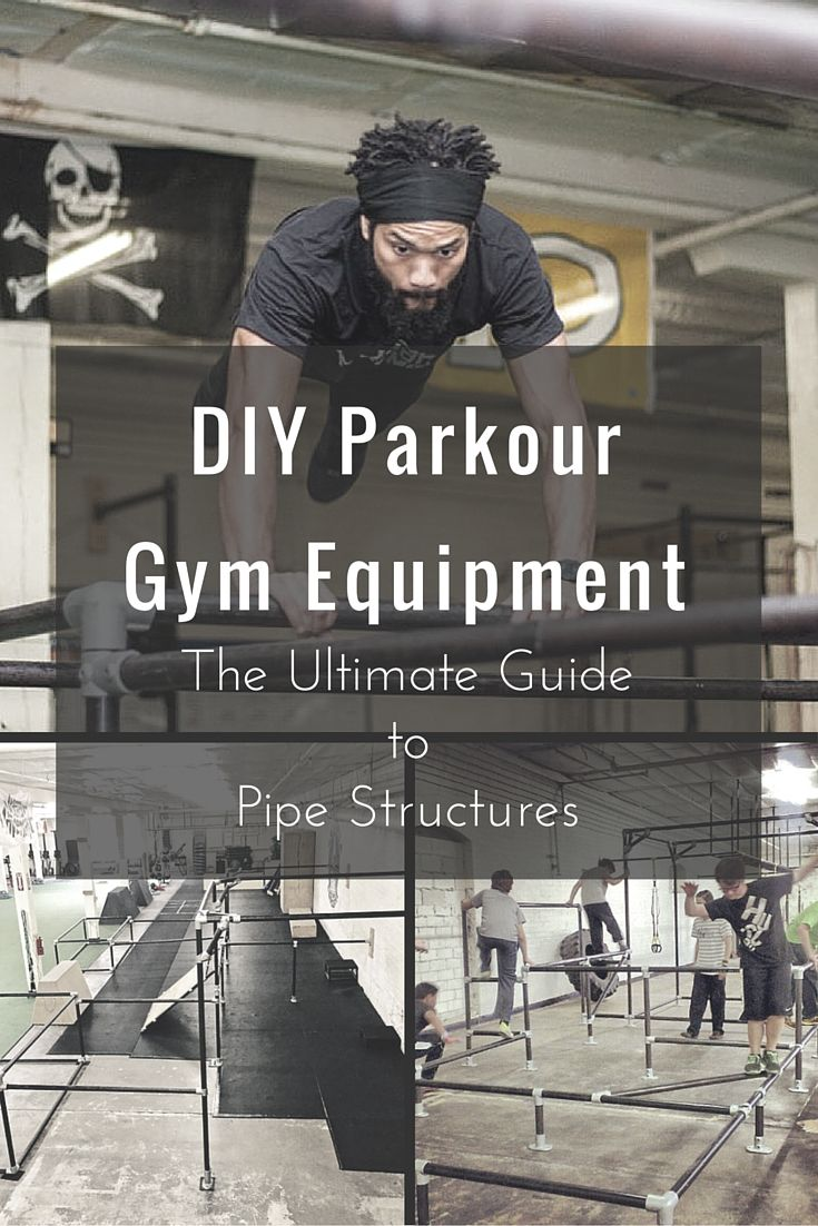 DIY Parkour Gym Equipment The Ultimate Guide To Pipe Structures Freerunning