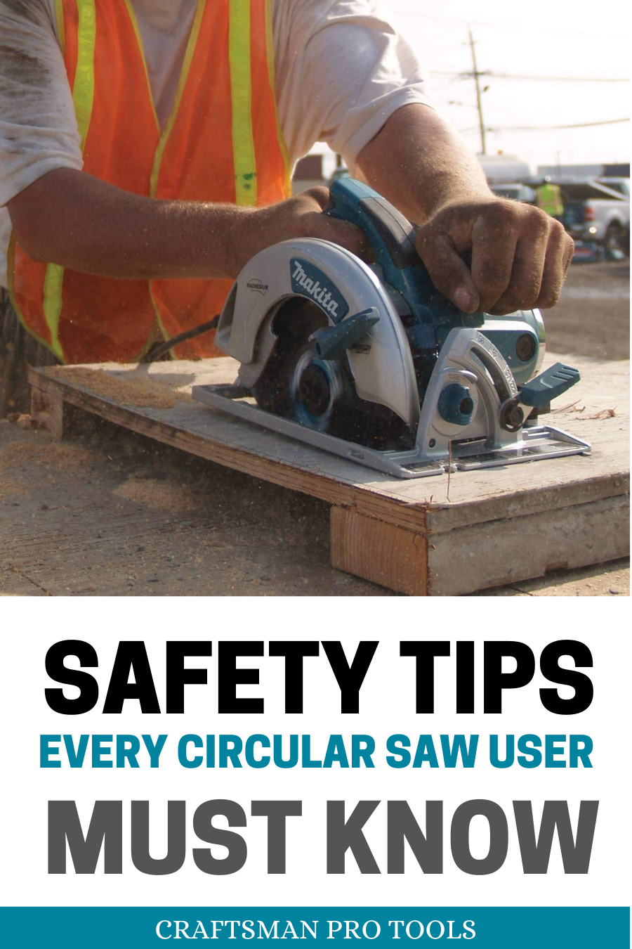 11 Essential Circular Saw Safety Tips You Should Know In 2020 Circular Saw Safety Tips Circular