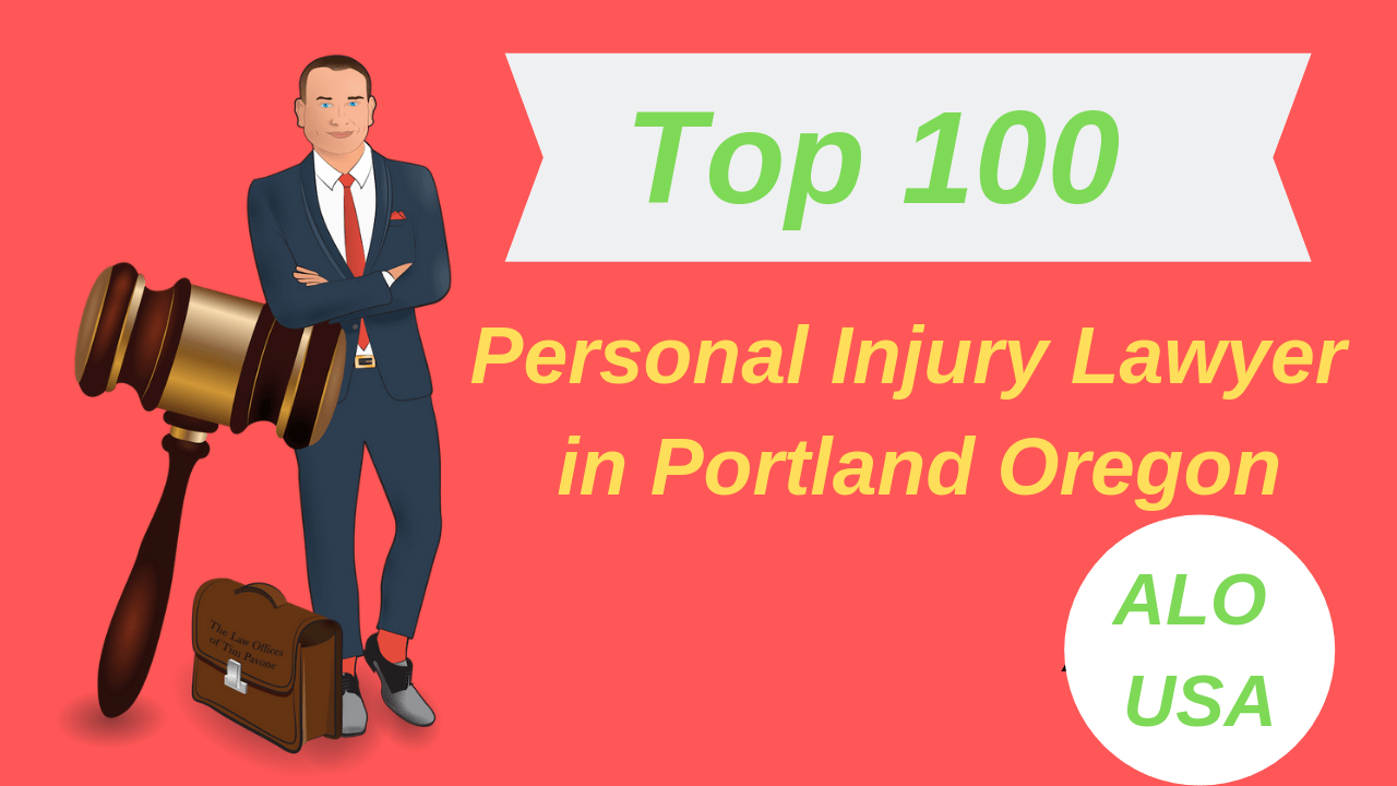 Personal Injury Lawyer Portland Oregon Top Rated Best 100 List
