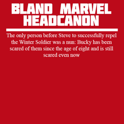 Bland Marvel Headcanons. Omg nuns and Bucky