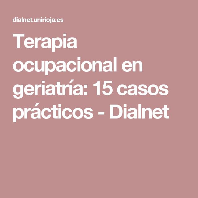 Terapia ocupacional en geriatría: 15 casos prácticos - Dialnet