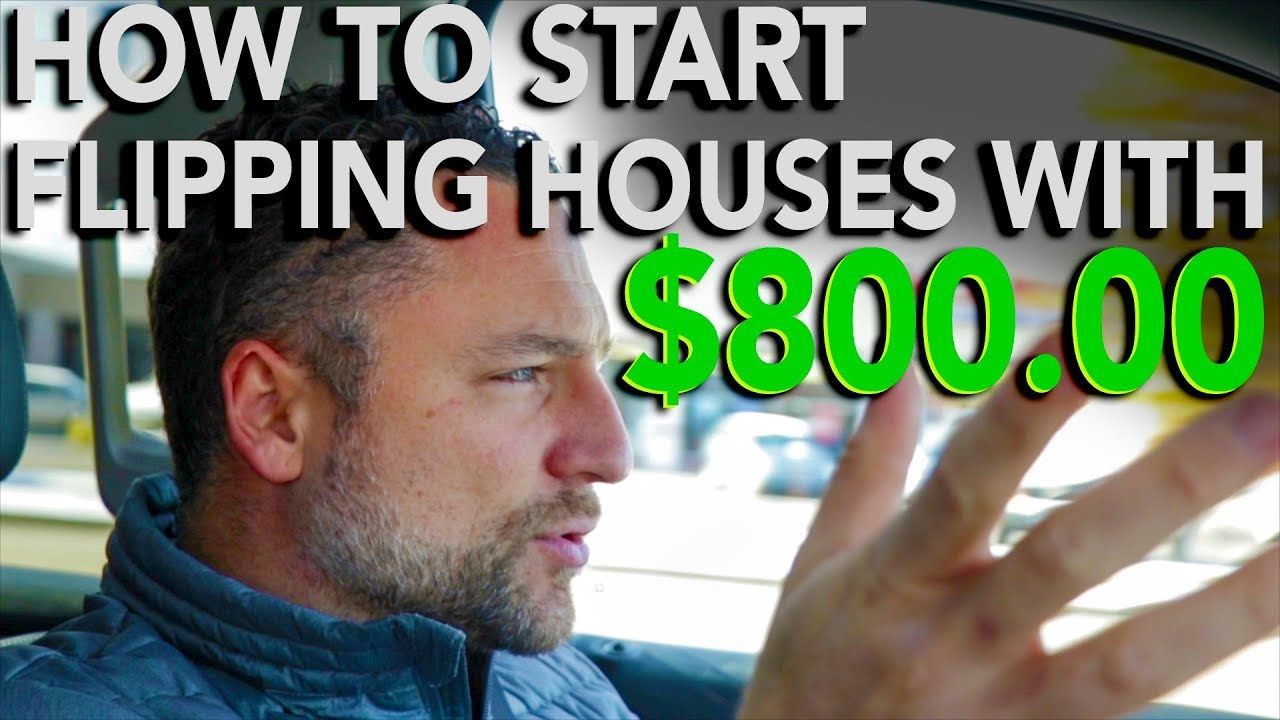 How to Start Flipping Houses with 800 In The Life 107