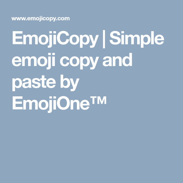 Emojicopy Simple Emoji Copy And Paste By Emojione Emoji Copy Emoji Simple