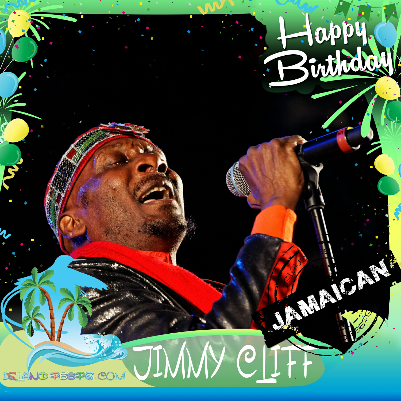 Happy Birthday Jimmy Cliff!!! Jamaican Born Reggae Singer