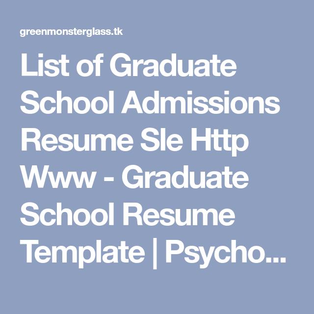 List of Graduate School Admissions Resume Sle Http Www - Graduate ...
