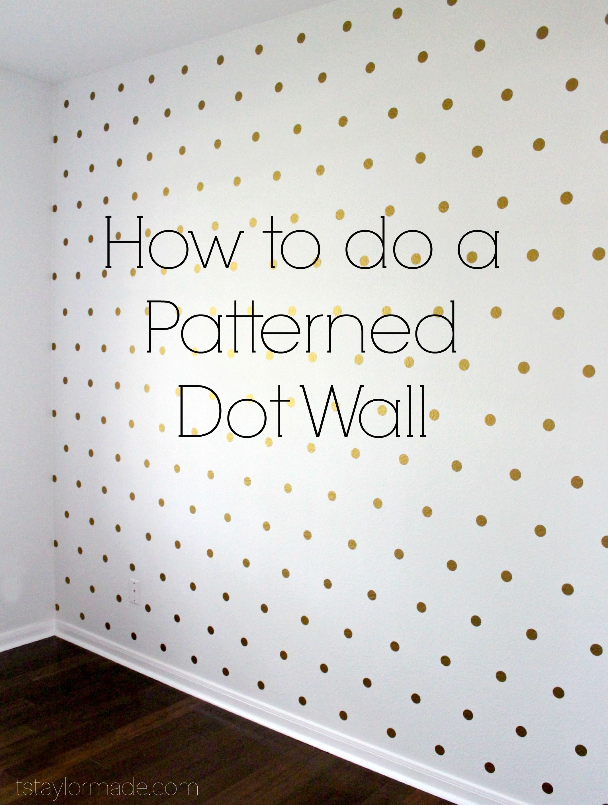 How to do a patterned dot wall walls room and bedrooms for Polka dot wall decals for kids rooms