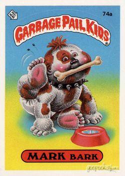 Lpb 074 Mark Bark Garbage Pail Kids Garbage Pail Kids Cards Pail