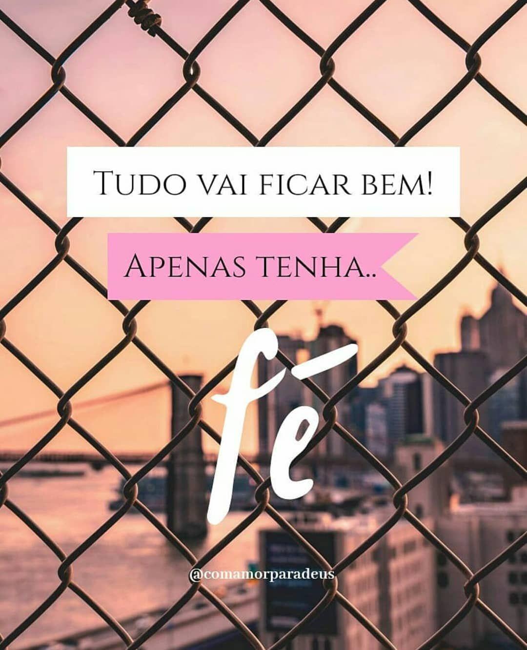 Com Amor Para Deus On Instagram Tenha Fe Com Imagens