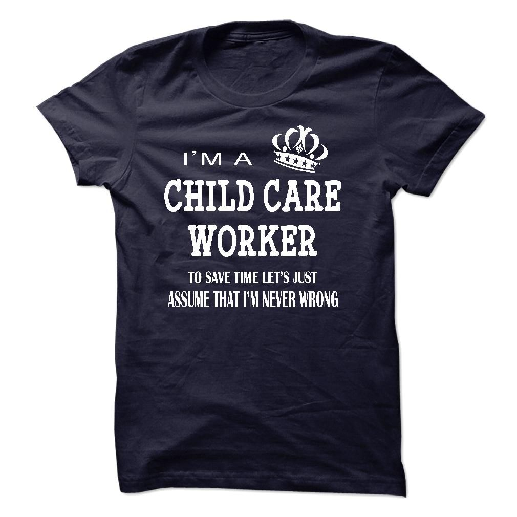 i am  a CHILD CARE WORKER T Shirt, Hoodie, Sweatshirt