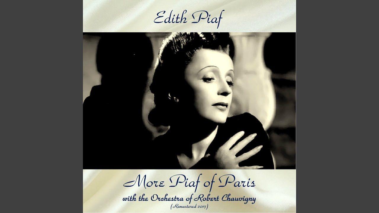 Non Je Ne Regrette Rien Remastered 2017 Youtube Me Me Me Song Youtube Edith Piaf