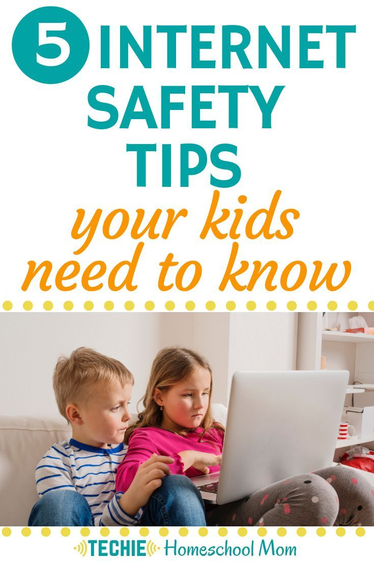 Five Internet Safety Tips Your Kids Need to Know - Techie ...