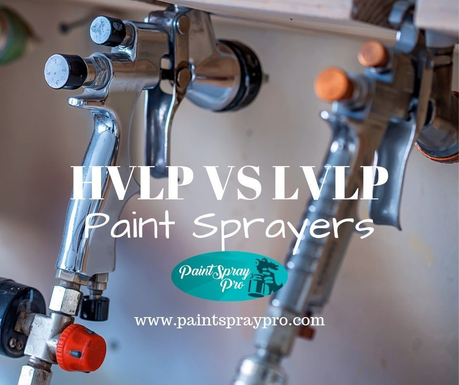 Hvlp Vs Lvlp Best Paint Sprayer Hvlp Paint Sprayer Hvlp Sprayer