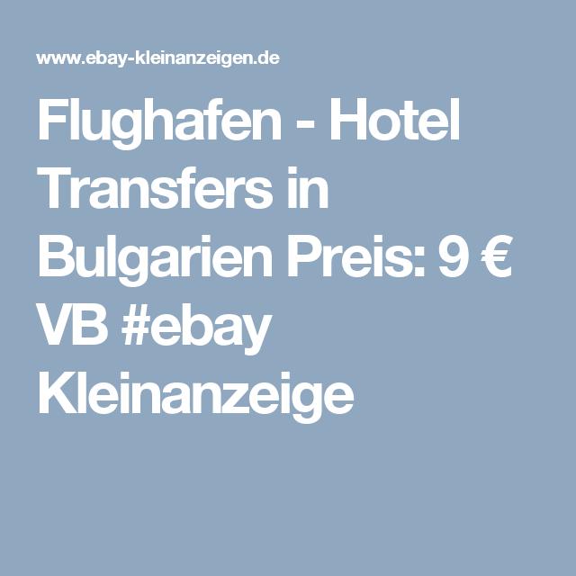 Flughafen - Hotel Transfers in Bulgarien Preis: 9 € VB #ebay Kleinanzeige
