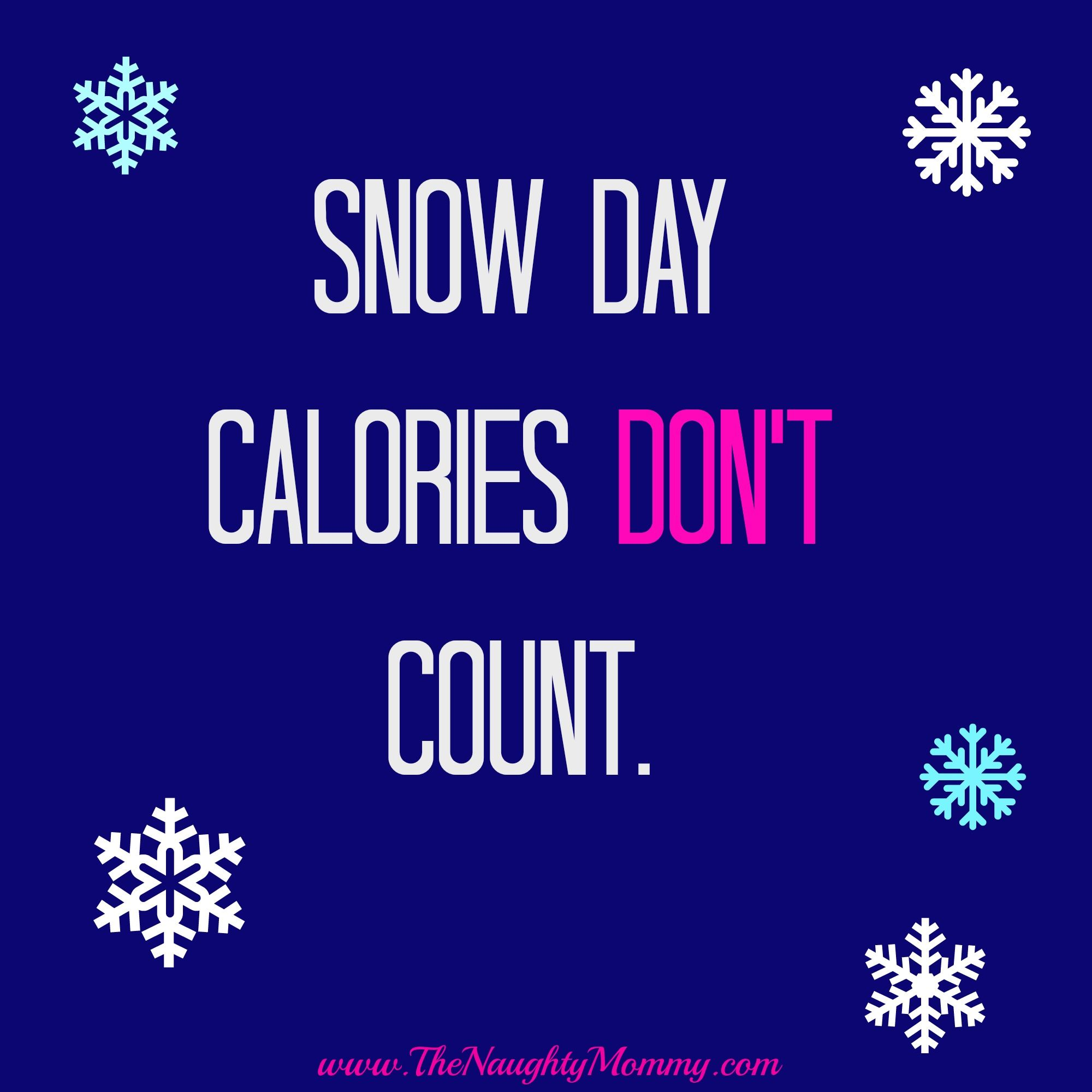 My Motto Today The Naughty Mommy Cold Weather Funny Weather Quotes Cold Weather Quotes