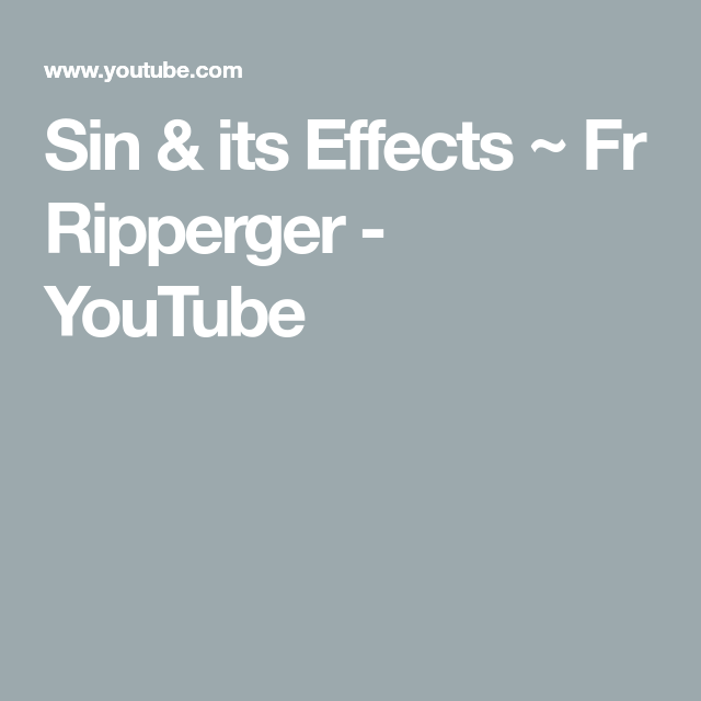 Sin & its Effects ~ Fr Ripperger - YouTube | Catholicism | Father
