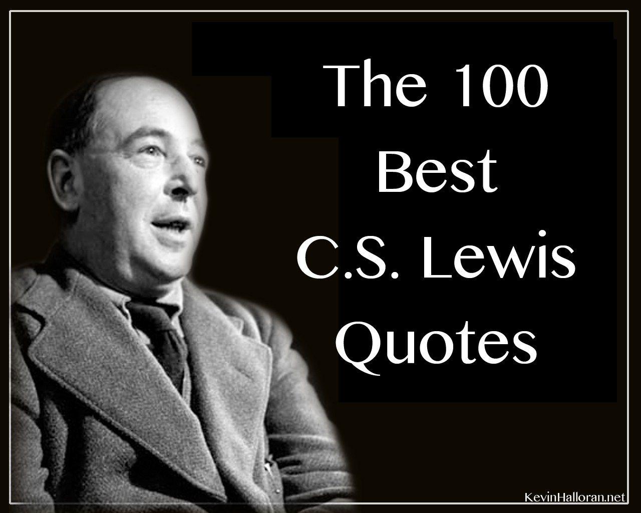 The 100 Best C S Lewis Quotes Writing Quotes Cs Lewis Quotes