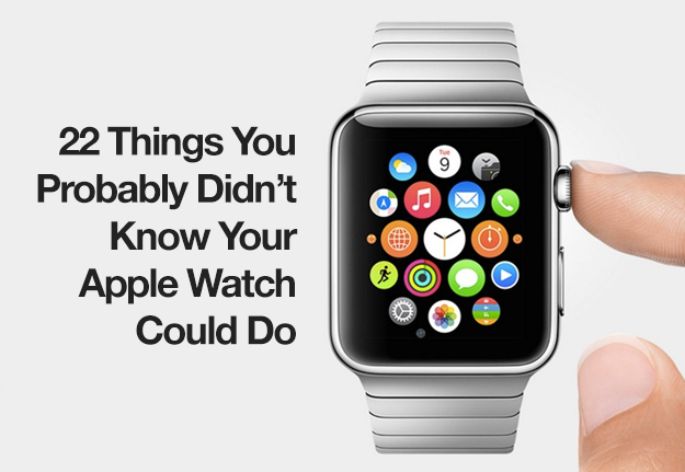 22 Things You Probably Didn't Know Your Apple Watch Could