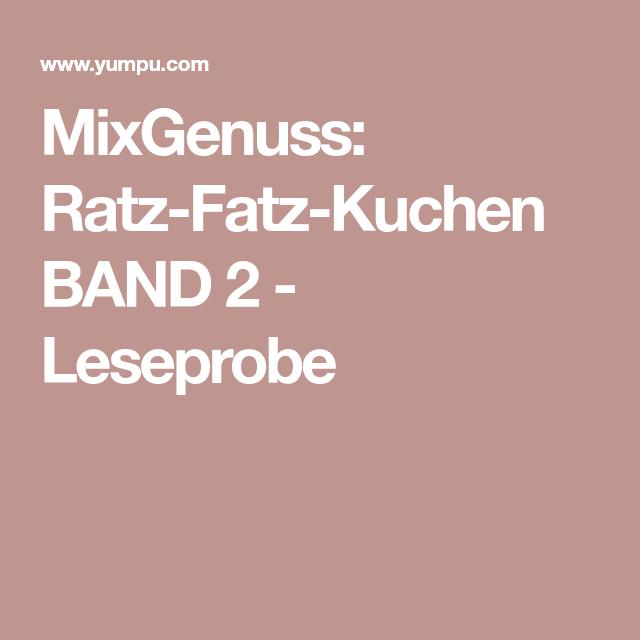 Mixgenuss Ratz Fatz Kuchen Band 2 Leseprobe Kuchen Und Rezepte