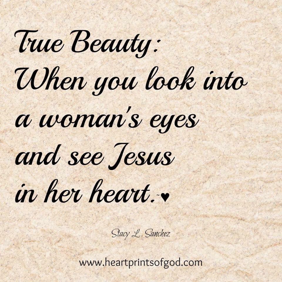 True Woman Of God Quotes: Heartprints Of God: True Beauty