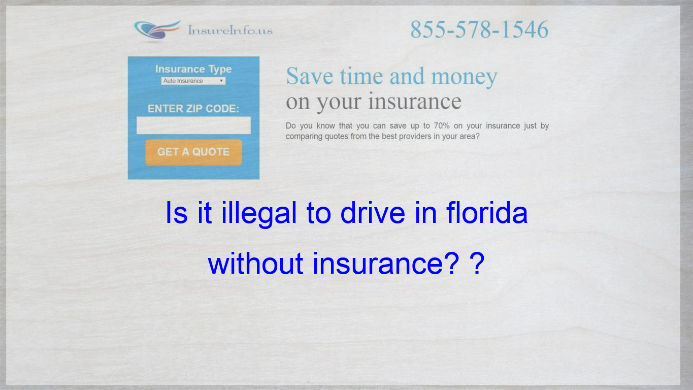 Is It Illegal To Drive In Florida Without Insurance With