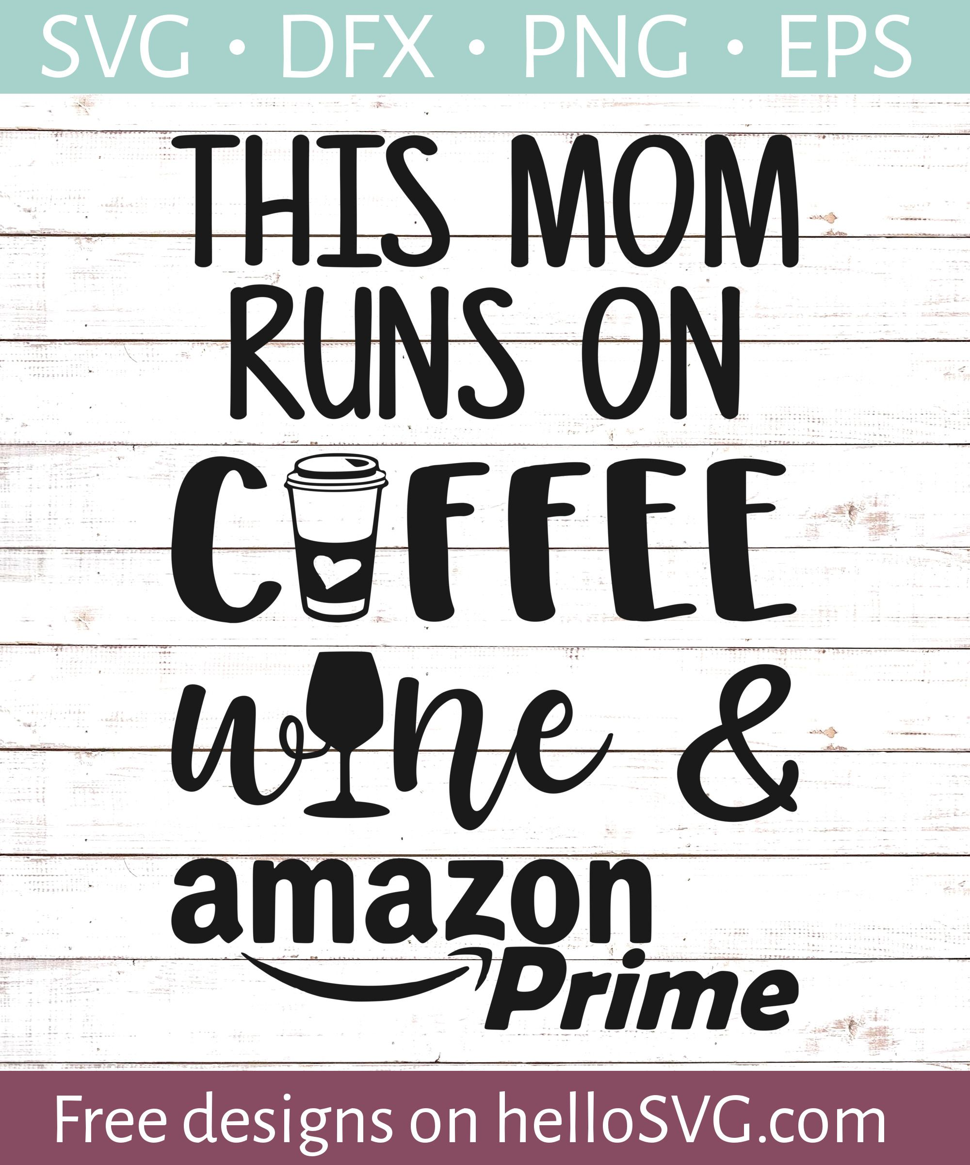 Coffee, Wine, and Amazon Prime SVG Free SVG files