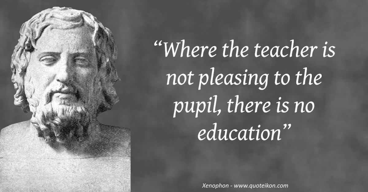 Enjoy Ten Of The Best Xenophon Quotes At Quoteikon And Read The Mini Bio About This Famous Ancient Greek Soldier Ph Ancient Greek Quotes Xenophon Greek Quotes