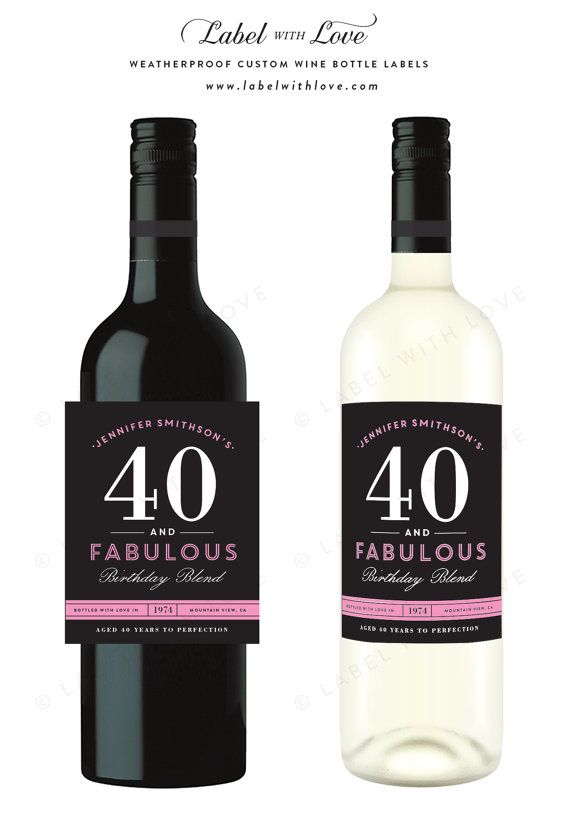 Birthday Wine Labels Forty Amp Fabulous Choose Your Colors