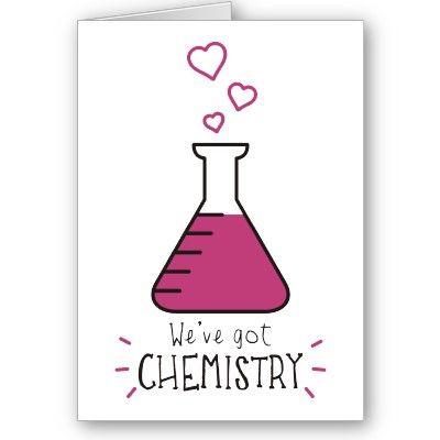 Weu0027ve Got Chemistry Card