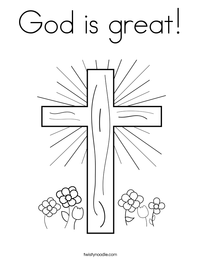 God Is Great Coloring Page Twisty Noodle Cross Coloring Page Christian Coloring Jesus Coloring Pages