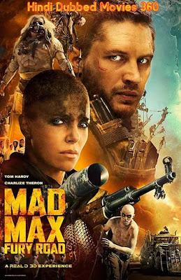 Mad Max Fury Road 2015 Dual Audio Hindi Bluray Download In 2020 Mad Max Movie Mad Max Fury Road Mad Max Fury