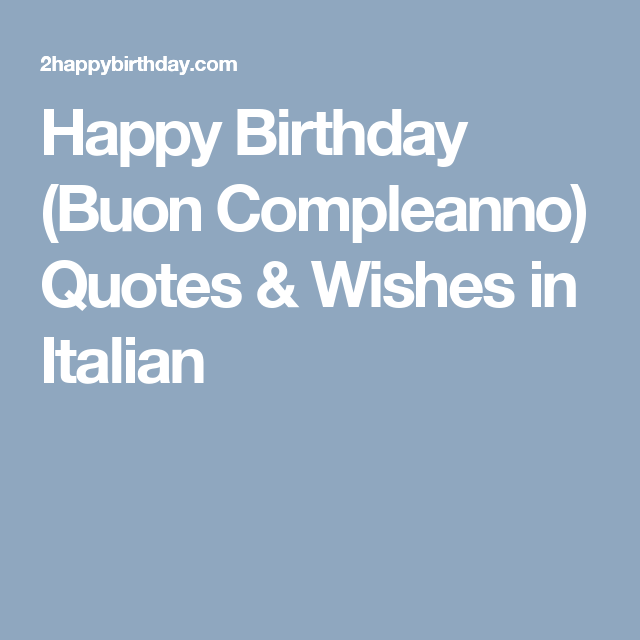 Happy Birthday Buon Compleanno Quotes Wishes In Italian Happy Birthday Wishes Quotes Happy Birthday Italian Happy Birthday