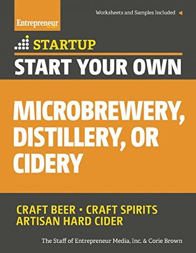 #book  Start Your Own Microbrewery Distillery or Cidery Your Step By Step Guide to Success StartUp Series