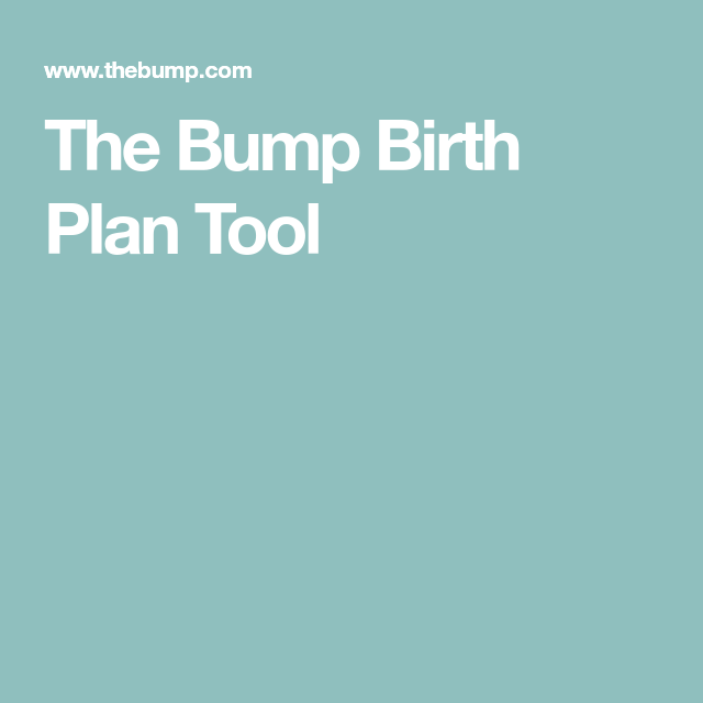 the bump birth plan tool