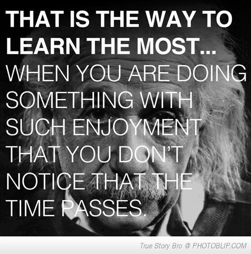 That Is The Way To Learn The Most!