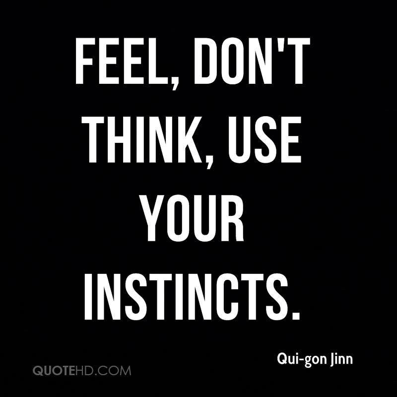 Feel Don T Think Use Your Instincts Qui Gon Jinn In Star