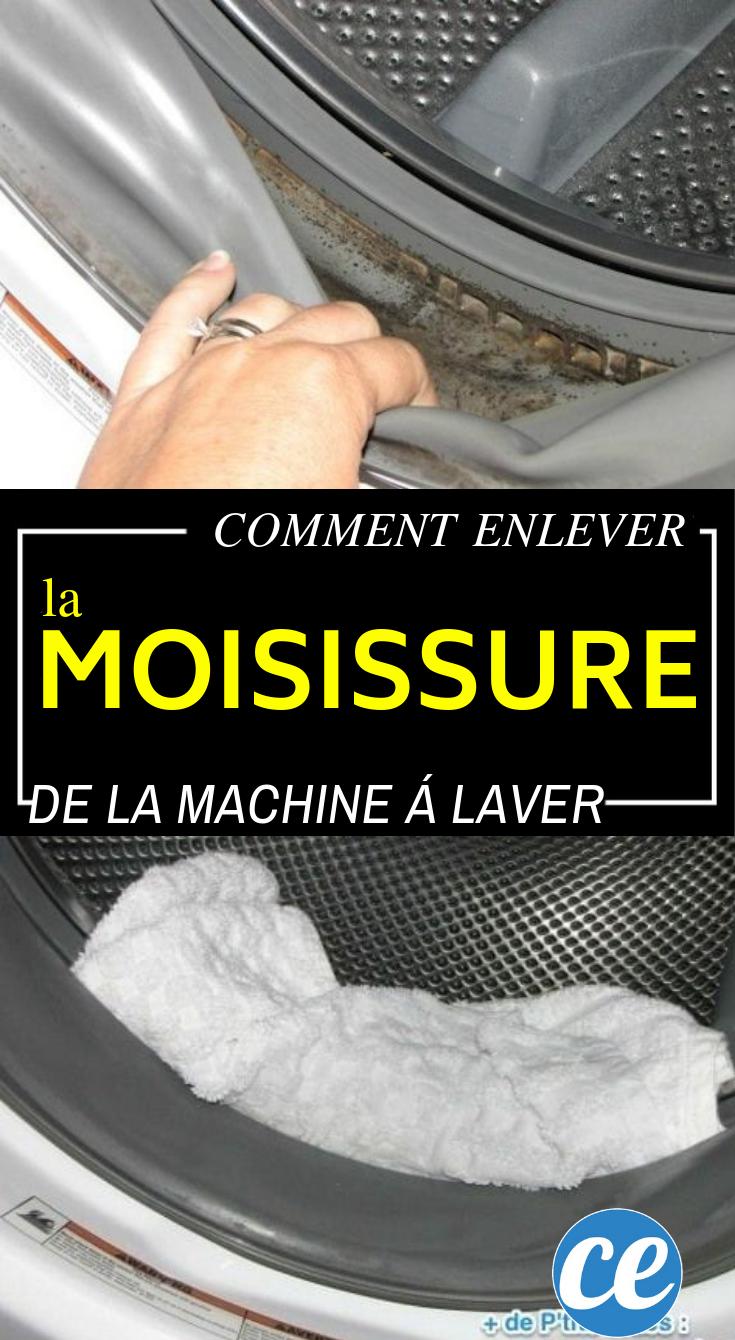 Nettoyage De La Machine À Laver l'astuce pour enlever facilement la moisissure dans la
